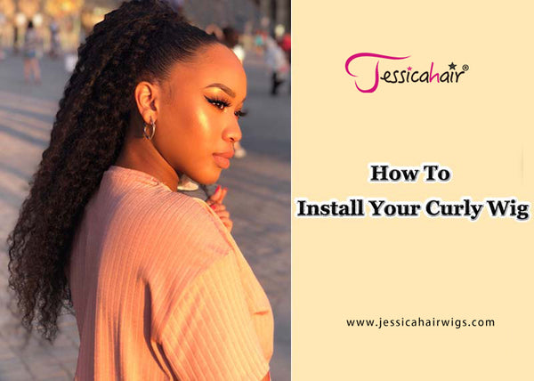 How To Install Your Curly Wig