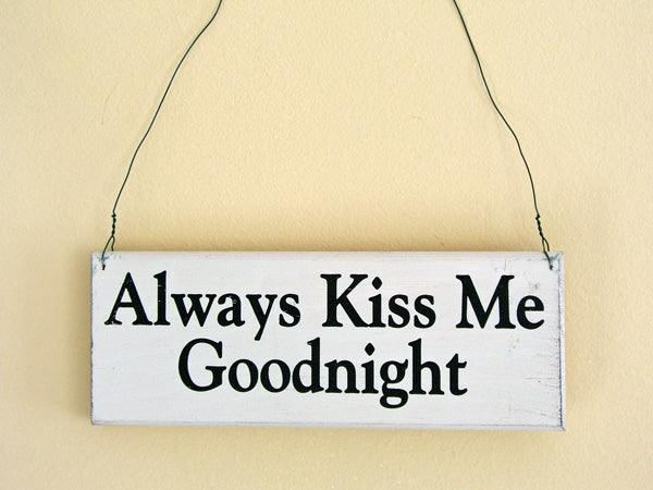 Always Kiss Me Goodnight Mini Hanging Sign