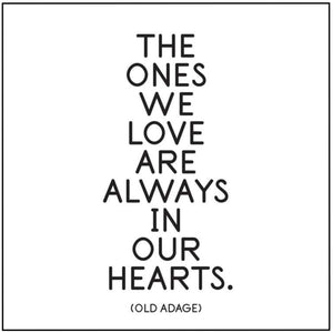 Always In Our Hearts Quotable Card