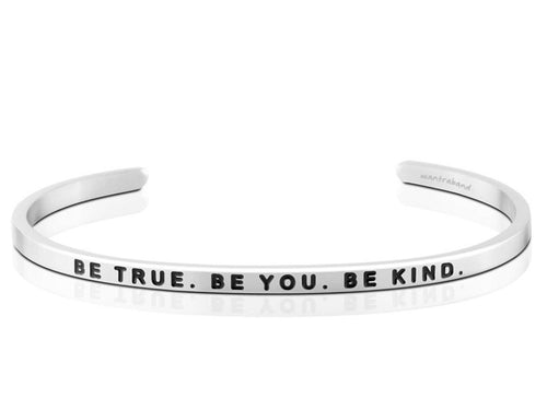 Be True, Be You, Be Kind Mantraband Cuff Bracelet