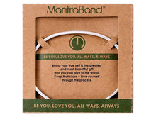 Load image into Gallery viewer, Be You, Love You. All Ways, Always Mantraband Cuff Bracelet