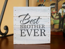 Load image into Gallery viewer, Best Brother Ever Small Reclaimed Sign