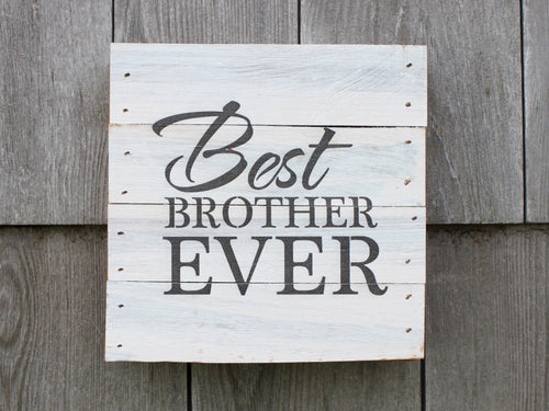 Best Brother Ever Small Reclaimed Sign