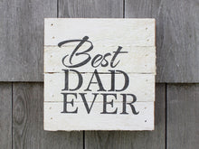 Load image into Gallery viewer, Best Dad Ever Small Reclaimed Sign
