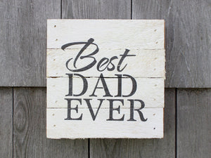 Best Dad Ever Small Reclaimed Sign