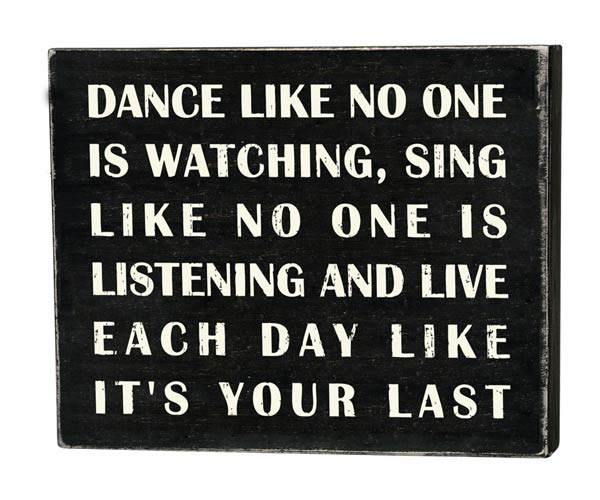 Dance Sing Live Box Sign