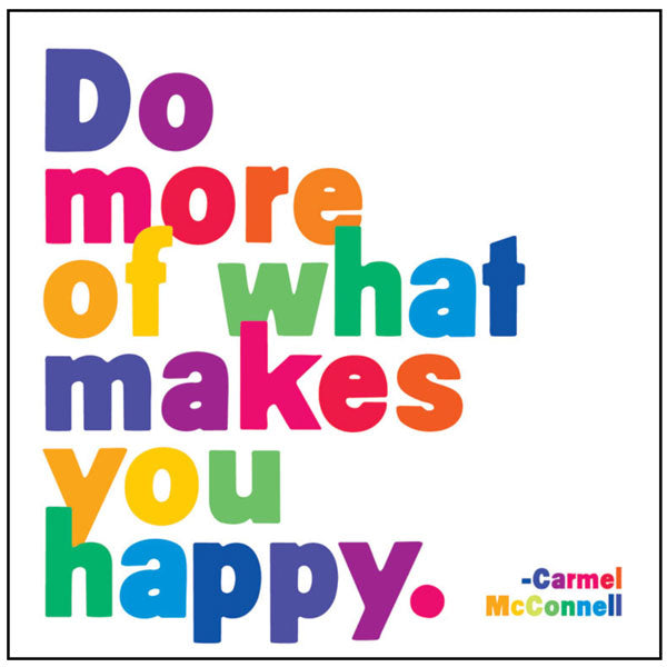 Do More Of What Makes You Happy Quotable Card or Magnet