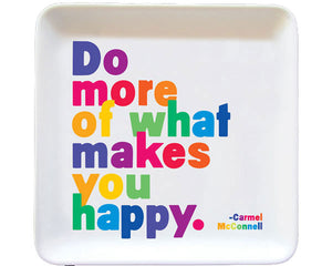 Do More Of What Makes You Happy Quotable Dish