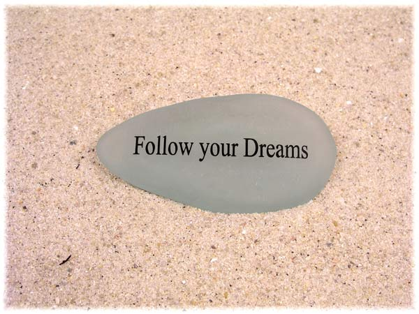 Follow Your Dreams Sea Glass