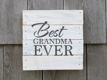 Load image into Gallery viewer, Best Grandma Ever Small Reclaimed Sign