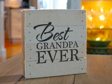 Load image into Gallery viewer, Best Grandpa Ever Small Reclaimed Sign