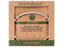 Load image into Gallery viewer, I Love You More Mantraband Cuff Bracelet