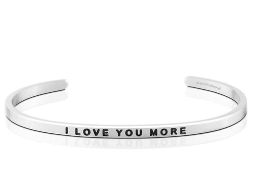 I Love You More Mantraband Cuff Bracelet