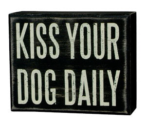 Kiss Your Dog Daily Box Sign