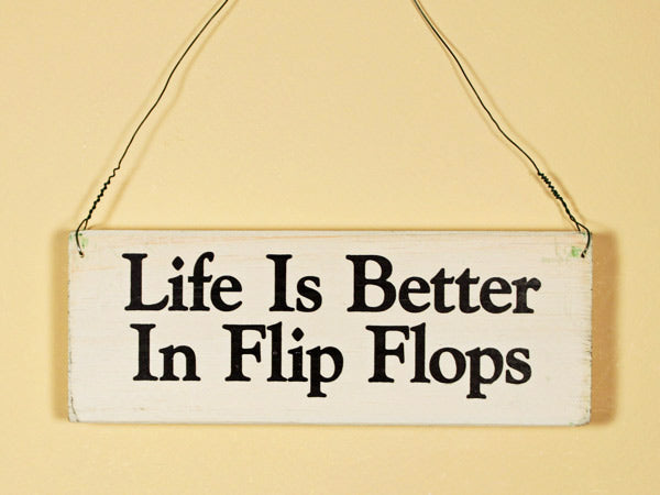 Life Is Better In Flip Flops Mini Hanging Sign