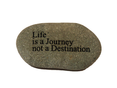 Life is a Journey Not A Destination Small Carved Beach Stone