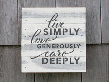 Load image into Gallery viewer, Live Simply Love Generously Care Deeply Small Reclaimed Sign