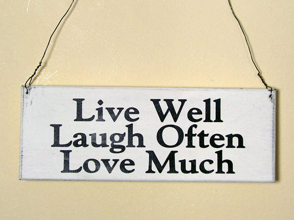 Live Well Laugh Often Love Much Mini Hanging Sign
