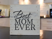 Load image into Gallery viewer, Best Mom Ever Small Reclaimed Sign