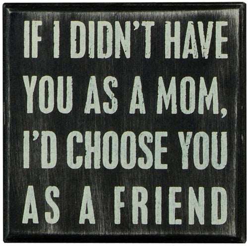 I'd Choose You Mom Box Sign