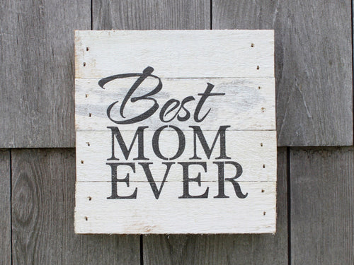 Best Mom Ever Small Reclaimed Sign