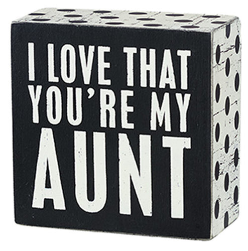 I Love That You're My Aunt Box Sign