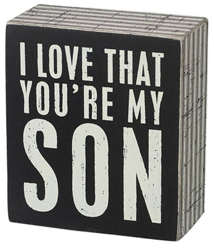 I Love That You're My Son Box Sign