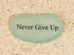 Never Give Up Sea Glass