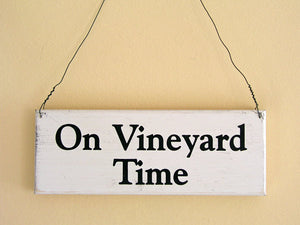 On Vineyard Time Mini Hanging Sign