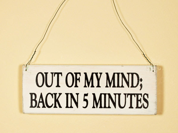 Out Of My Mind Mini Hanging Sign