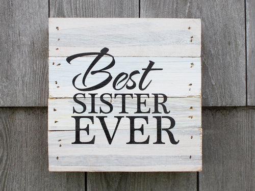 Best Sister Ever Small Reclaimed Sign