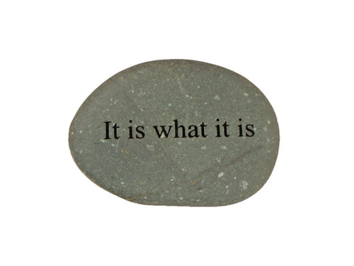 It Is What It Is Small Carved Beach Stone