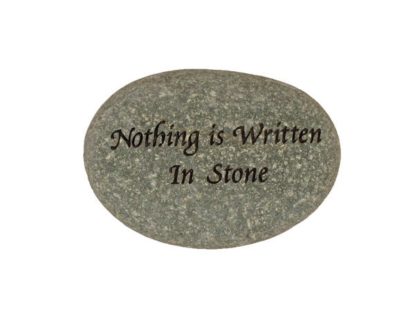 Nothing Is Written In Stone Small Carved Beach Stone