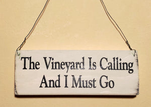 The Vineyard Is Calling And I Must Go Small Sign