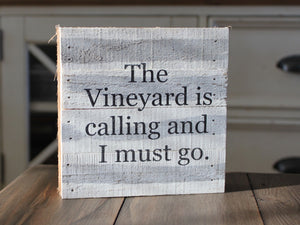 The Vineyard is Calling Reclaimed Sign