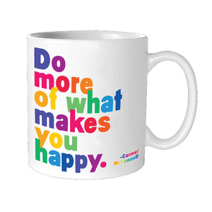 Quotable Do More Of What Makes You Happy Mug