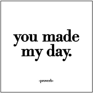 You Made My Day Quotable Card