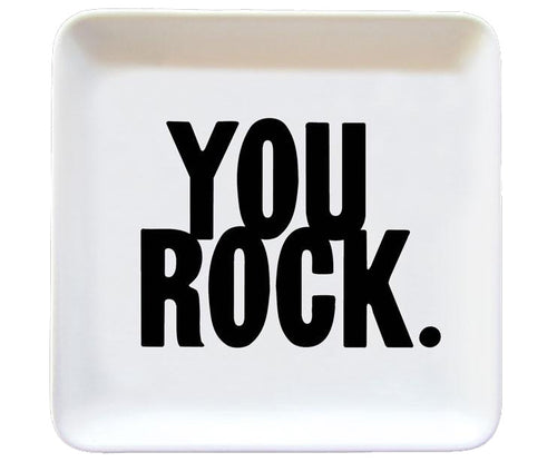 You Rock Quotable Dish