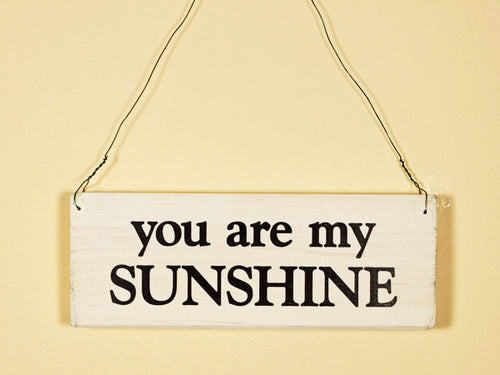 You Are My Sunshine Mini Hanging Sign