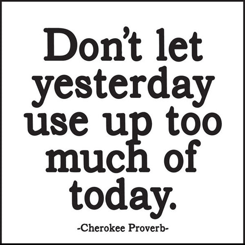 Don't Let Yesterday Quotable Card or Magnet