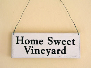 Home Sweet Vineyard Small Sign