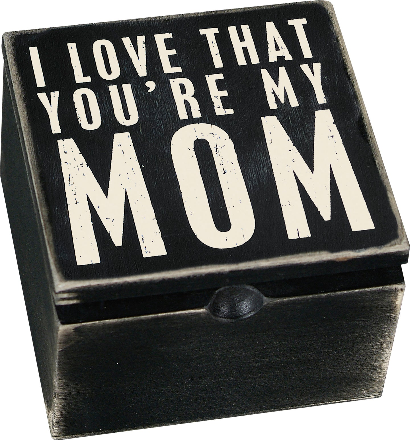I Love That You're My Mom Keepsake Box