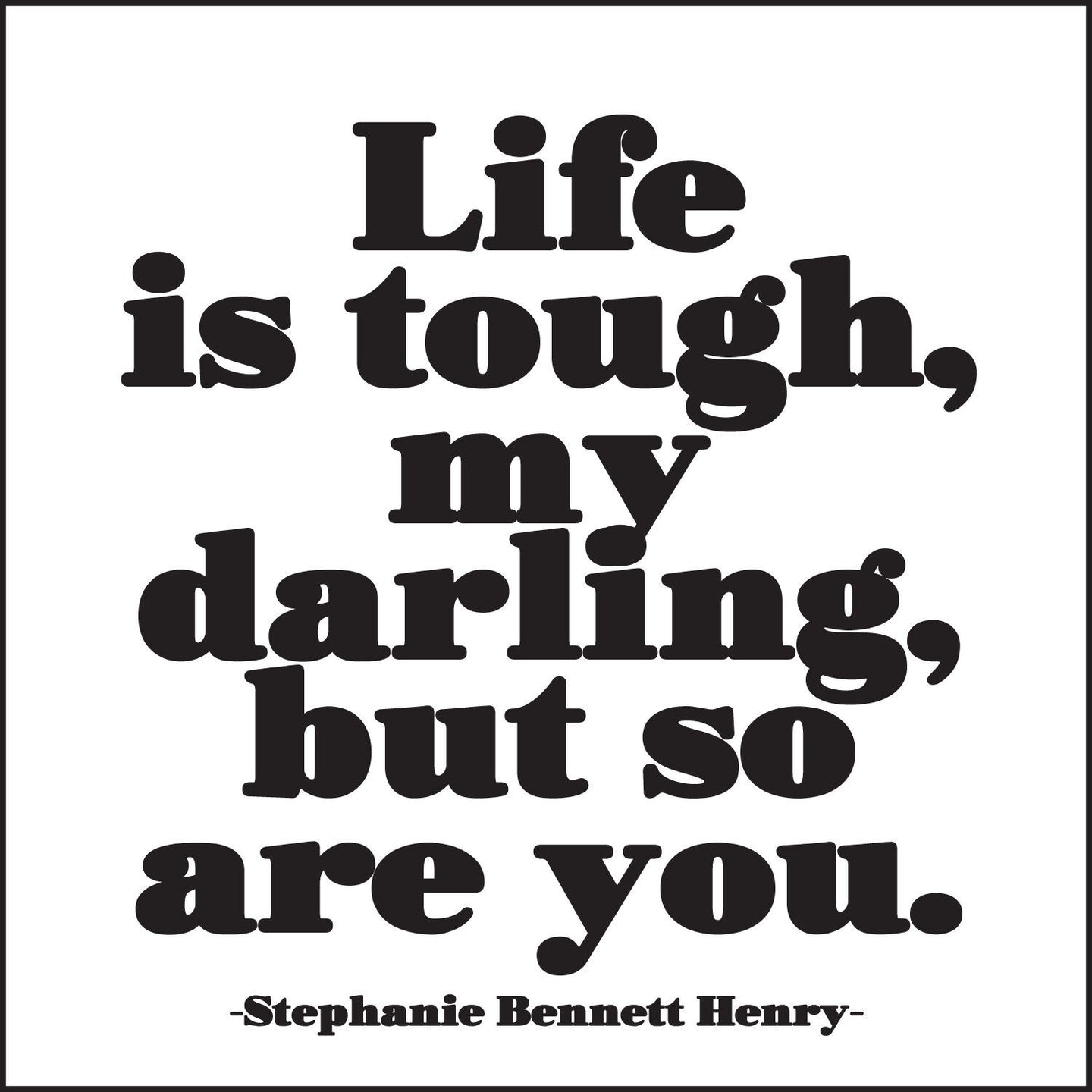 Life is Tough Quotable Card or Magnet