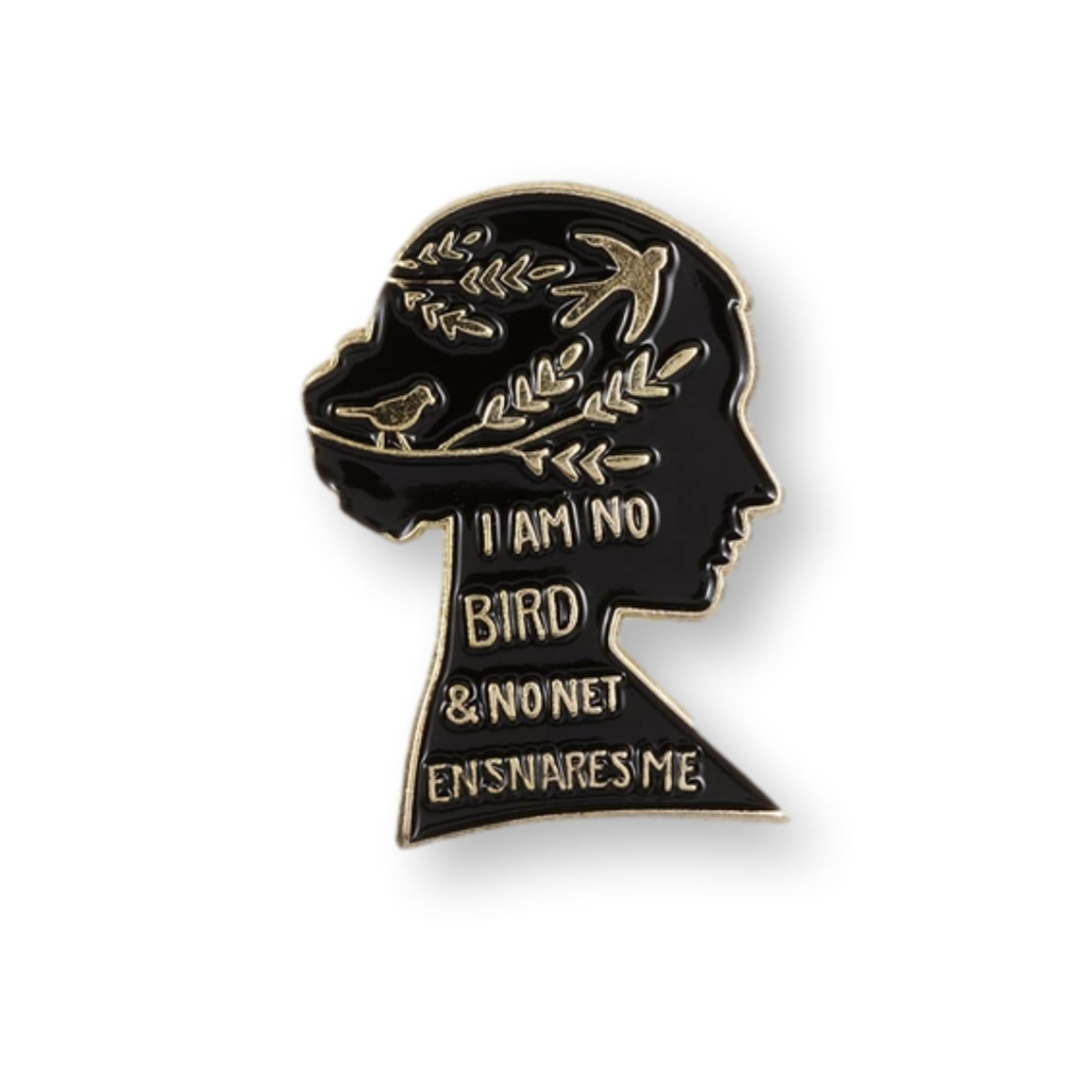 I Am No Bird Enamel Pin