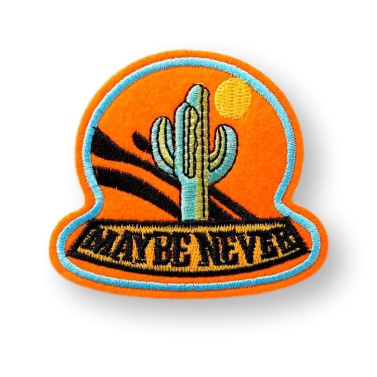 Maybe Never Embroidered Patch