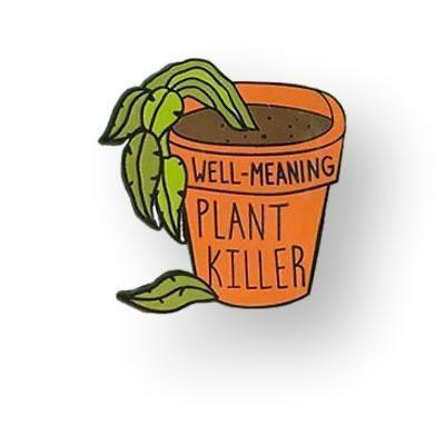 Well Meaning Plant Killer