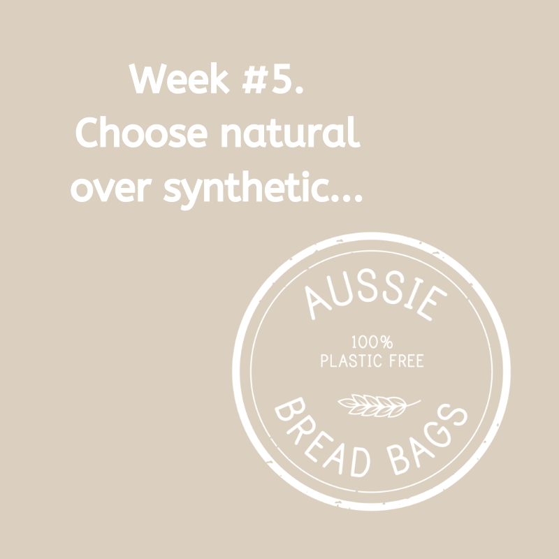 Week #5. Choose natural, low manufacture materials.