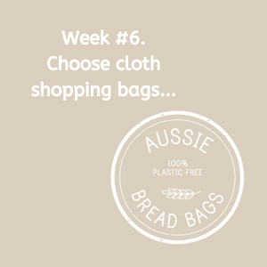 Week #6. Use cloth shopping bags.