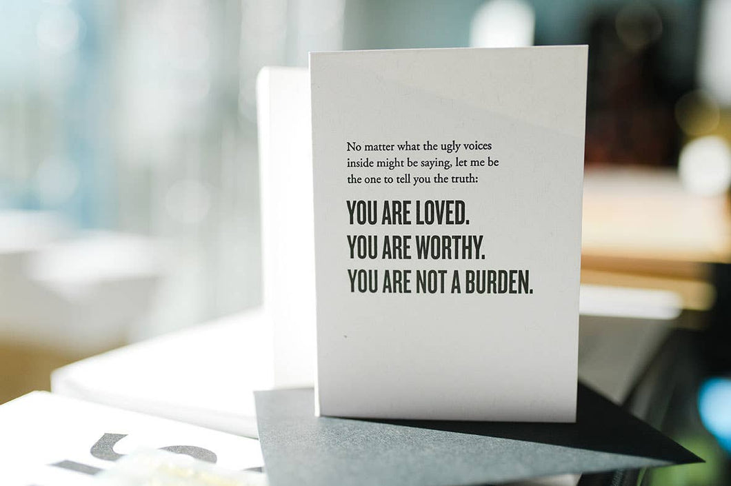 You Are Loved Worthy Not a Burden Card