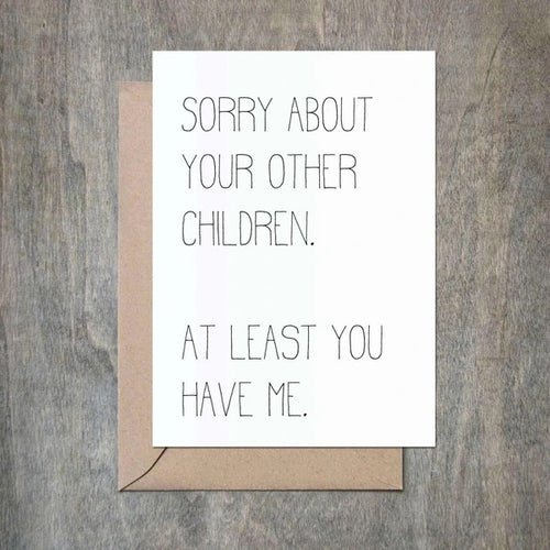 Sorry About Your Other Children Card